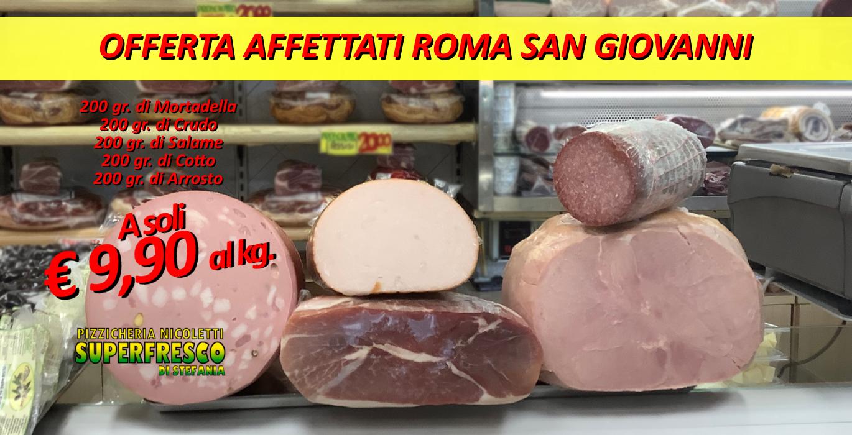 affettati in offerta a Roma San Giovanni